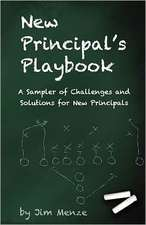 New Principal's Playbook:  A Sampler of Challenges and Solutions for New Principals