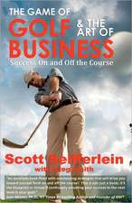 The Game of Golf and the Art of Business:  Success on and Off the Course