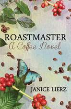 Roastmaster (a Coffee Novel)