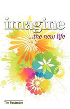 Imagine the New Life