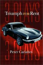 Triumph for Rent:  Three Plays