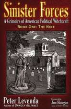 Sinister Forces--The Nine: A Grimoire of American Political Witchcraft