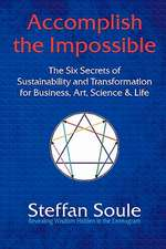 Accomplish the Impossible:  Revealing Wisdom Hidden in the