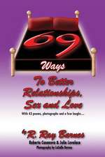 69 Ways to Better Relationships, Sex and Love