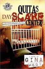 Quita's Dayscare Center (the Cartel Publications Presents)