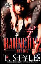 Raunchy 2:  Mad's Love (the Cartel Publications Presents)