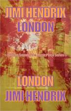 Jimi Hendrix London: MusicPlace Series