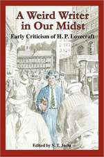 A Weird Writer in Our Midst:  Early Criticism of H. P. Lovecraft