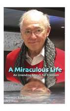 A Miraculous Life: An Unending Search for Freedom