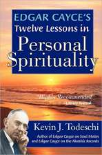 Edgar Cayce's Twelve Lessons in Personal Spirituality:  A Novel of the Ancient Past