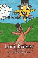 Tate the Tattletale Turkey