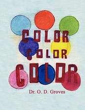 Color, Color, Color