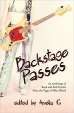 Backstage Passes:  An Anthology of Rock and Roll Erotica from the Pages of Blue Blood