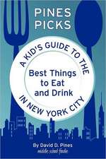 Pines Picks:  A Kid's Guide to the Best Things to Eat and Drink in New York City