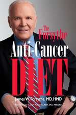Forsythe Anti-Cancer Diet:  A Prescription for Chaos