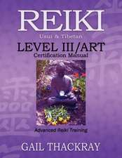 Reiki, Usui & Tibetan, Level III/Art Certification Manual, Advanced Reiki Training:  Animal Communication for Dogs, Cats, & Other Critters