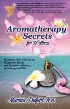 Aromatherapy Secrets for Wellness
