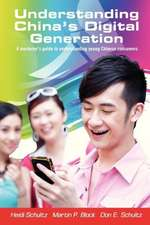Understanding China's Digital Generation:  A Marketer's Guide to Understanding Young Chinese Consumers