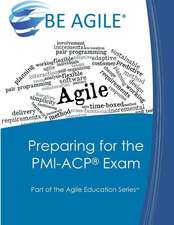 Preparing for the PMI-Acp Exam:  Part of the Agile Education Series