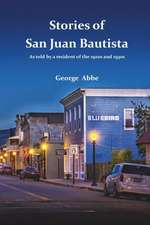 Stories from San Juan Bautista