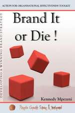Brand It or Die:  Action for Organizational Effectiveness Toolkit