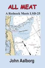 All Meat - A Redneck Meets LSD-25