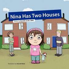Nina Has Two Houses
