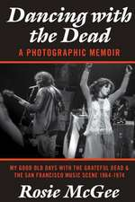 Dancing with the Dead-A Photographic Memoir