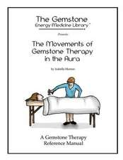 The Movements of Gemstone Therapy in the Aura