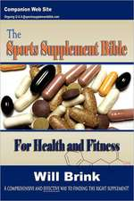 The Sports Supplement Bible: For Health and Fitness