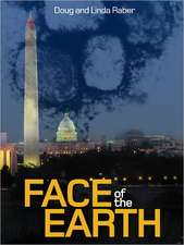 Face of the Earth:  Hostile Takeover