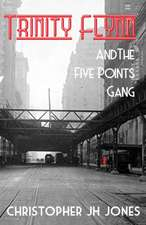 Trinity Flynn and the Five Points Gang