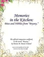Memories in the Kitchen:  Bites and Nibbles from Bryony