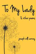 To My Lady and Other Poems
