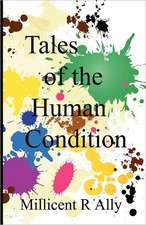 Tales of the Human Condition:  The Secret of Life