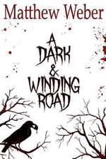 A Dark and Winding Road