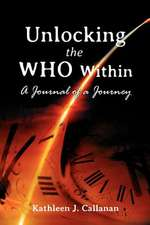 Unlocking the Who Within -- A Journal of a Journey