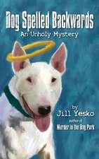 Dog Spelled Backwards an Unholy Mystery