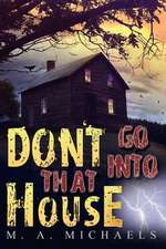 Don't Go Into That House!