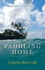 Paddling Home - A Journey Back to Self