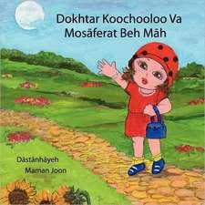 Dokhtar Koochooloo Va Mosaferat Beh Mah