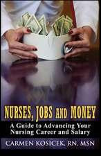 Nurses, Jobs and Money