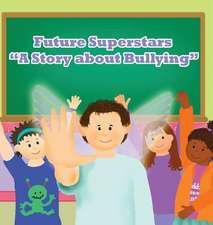 Future Superstars:  A Story about Bullying
