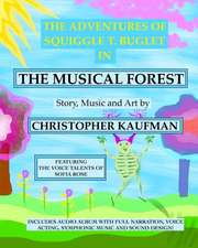 The Adventures of Squiggle T. Buglet in the Musical Forest