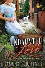 Undaunted Love- Complete Novel (Banished Saga, Book Three)