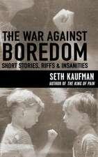 The War Against Boredom