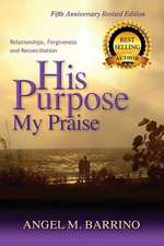 His Purpose My Praise 5th Anniversary Revised Edition