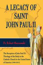 A   Legacy of Saint John Paul II