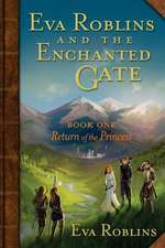 Eva Roblins and the Enchanted Gate Book One