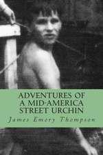 Adventures of a Mid-America Street Urchin